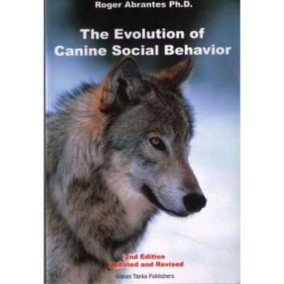 The Evolution of Canine Social Behaviour - Roger Abrantes