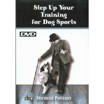 Step up your training for dog sports - Michelle Pouliot