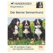 Der Berner Sennenhund - Margret Bartschi