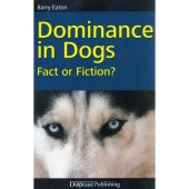 Dominance in Dogs - Fact or Ficton? - Barry Eaton