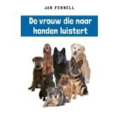 De vrouw die naar honden luistert - Jan Fennell