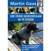 Uw hond gehoorzaam in 10 lessen - Martin Gaus