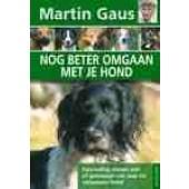 Nog beter omgaan met je hond - Martin Gaus