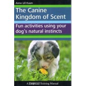 The Canine Kingdom of Scent - Anne Lill Kvam