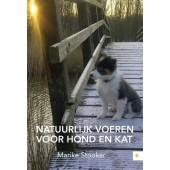 Natuurlijk voeren voor hond en kat - Marike Stooker